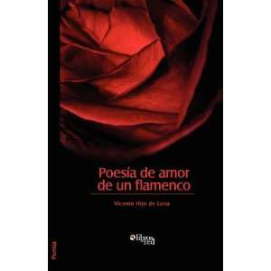 Poesia de amor de un flamenco (Spanish Edition