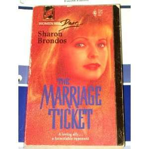 The Marriage Ticket (Women Who Dare, Book 5) (Harlequin