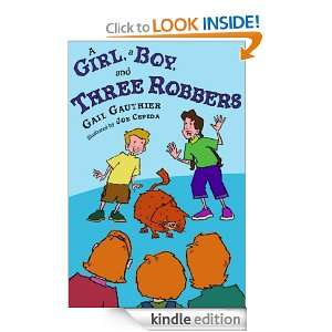 Girl, A Boy, and Three Robbers: Gail Gauthier, Joe Cepeda: