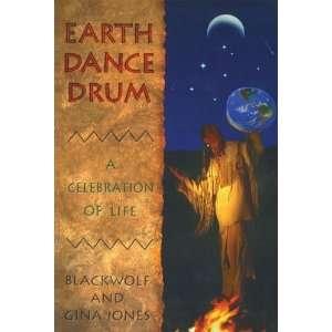 Dance Drum A Celebration of Life [Paperback] Blackwolf Jones Books