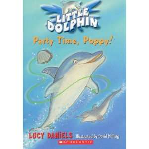 Party Time, Poppy! (Little Dolphin) (9780439681971): Lucy