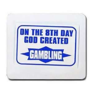 ON THE 8TH DAY GOD CREATED GAMBLING Mousepad Office