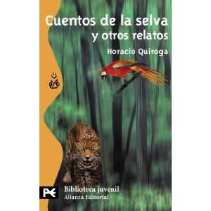 Cuentos De La Selva Y Otros Relatos / Jungle Tales and Other Stories