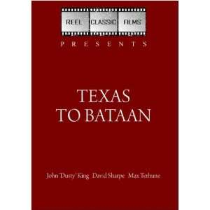 Texas to Bataan (1942) John Dusty King, David Sharpe