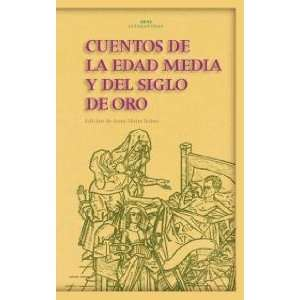 Media y del Siglo de Oro / Tales of the Middle Ages and the Golden Age