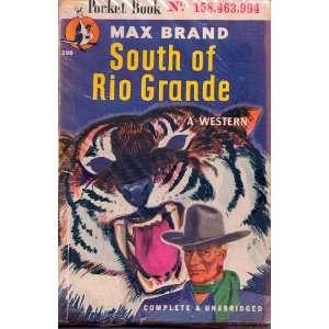 South of the Rio Grande Max Brand Books