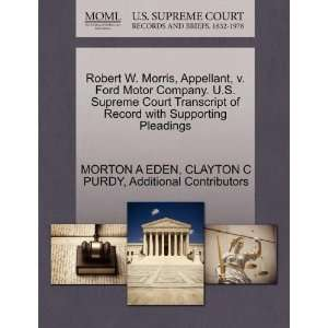 Robert W. Morris, Appellant, v. Ford Motor Company. U.S. Supreme Court