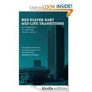 RED DIAPER BABY MID LIFE TRANSITIONS: An Autobiography of J. Marx