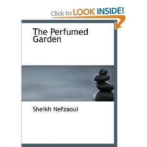 The Perfumed Garden (9780554201986): Sheikh Nefzaoui