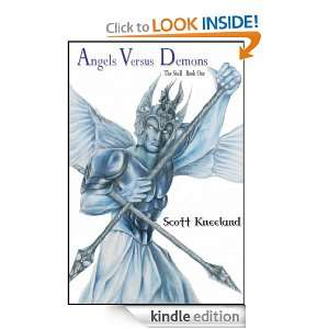 Angels Versus Demons   The Shell Book One Scott Kneeland, Steven