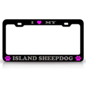 I LOVE MY ISLAND SHEEPDOG Dog Pet Animal High Quality