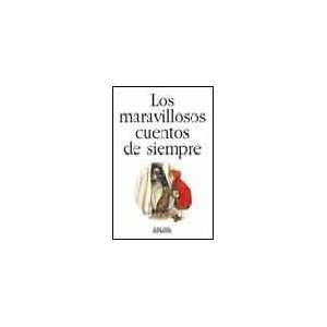 Los Maravillosos Cuentos De Siempre / The Wonderful