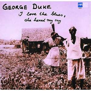 I Love the Blues: George Duke: Music