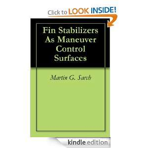Fin Stabilizers As Maneuver Control Surfaces: Martin G. Sarch: