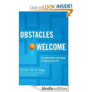Obstacles Welcome How to Turn Adversity into Advantage in Business