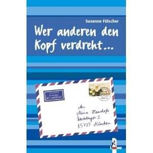 Wer anderen den Kopf verdreht Liebesschmöker: .de: Susanne