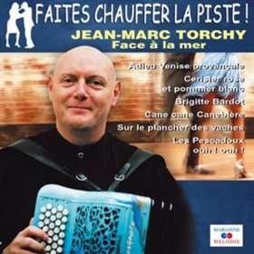 Jean Marc Torchy: Faites chauffer la piste Face à la mer Jean