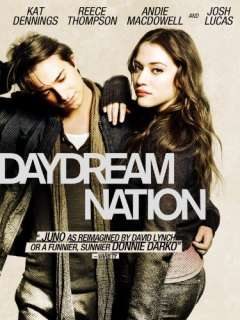 Daydream Nation Kat Dennings, Josh Lucas, Reece Thompson