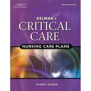 Delmars Critical Care Nursing Care Plans, Comer, Sheree Textbooks